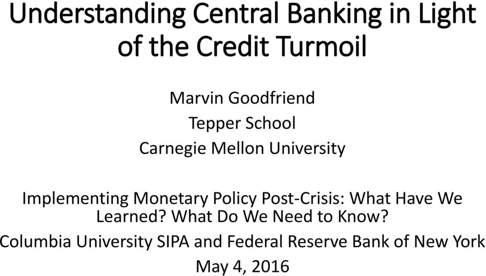 Monetary Policy Post-Crisis: What Have We Learned?