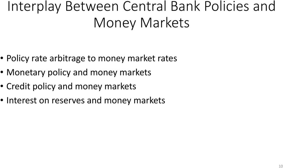Monetary policy and money markets Credit policy and