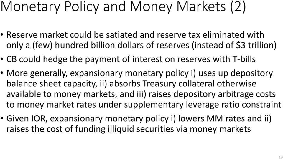 capacity, ii) absorbs Treasury collateral otherwise available to money markets, and iii) raises depository arbitrage costs to money market rates under