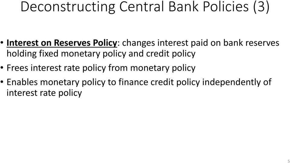 credit policy Frees interest rate policy from monetary policy Enables