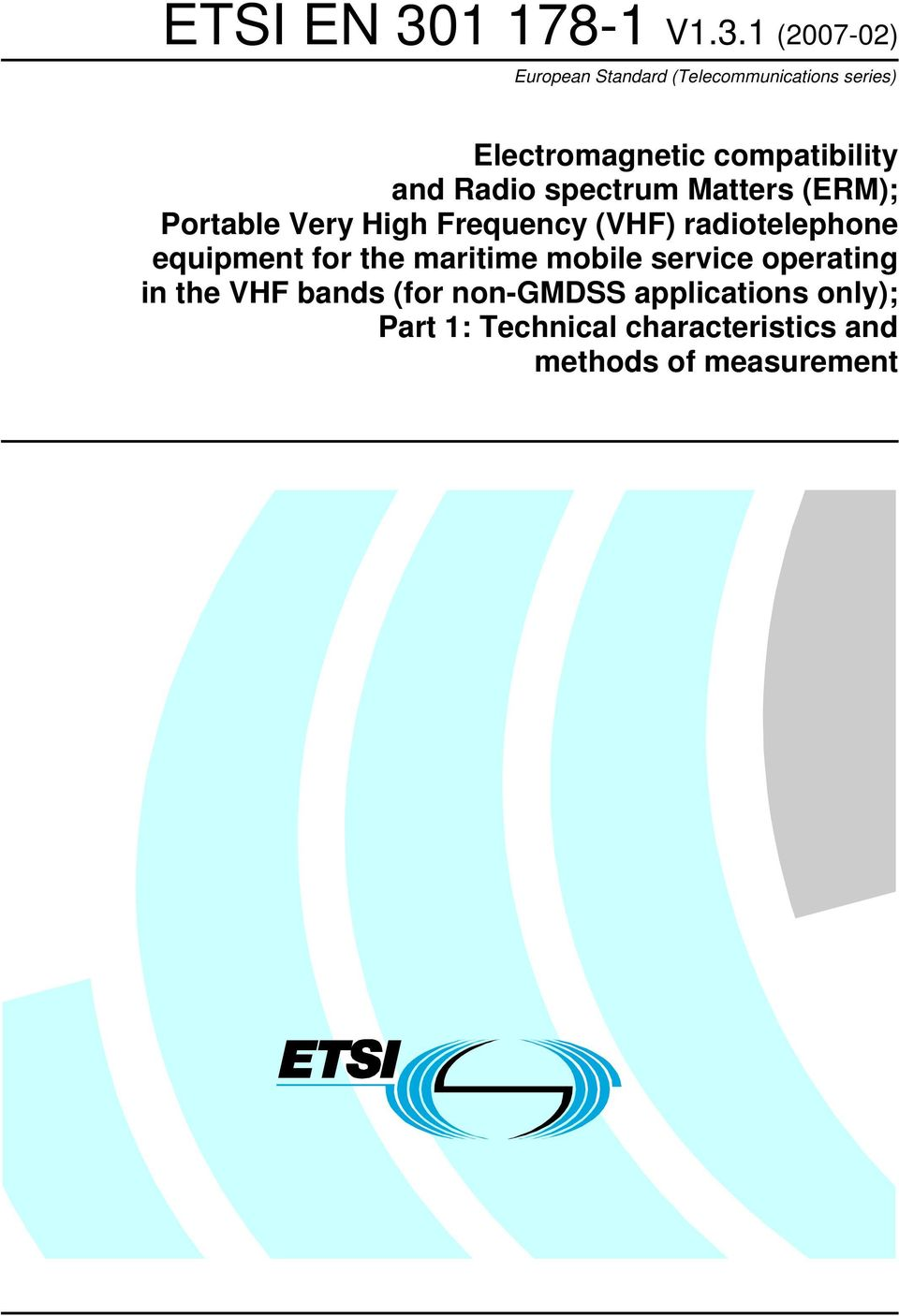 Frequency (VHF) radiotelephone equipment for the maritime mobile service operating in