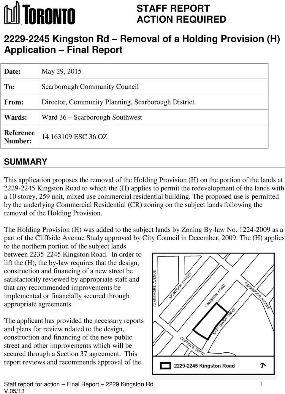 lands at 2229-2245 Kingston Road to which the (H) applies to permit the redevelopment of the lands with a 10 storey, 259 unit, mixed use commercial residential building.