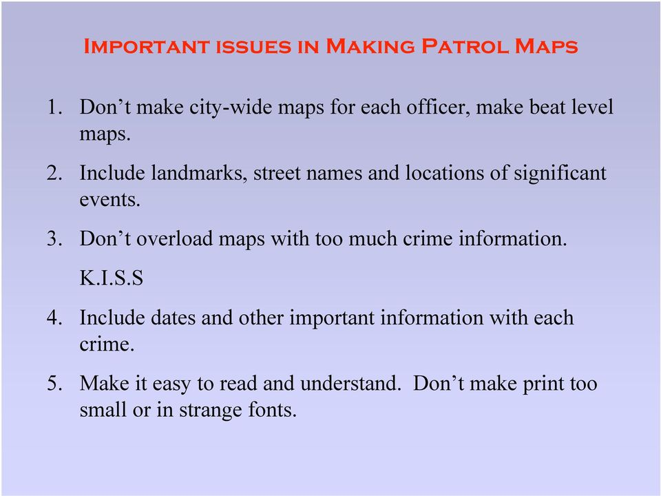 Include landmarks, street names and locations of significant events. 3.