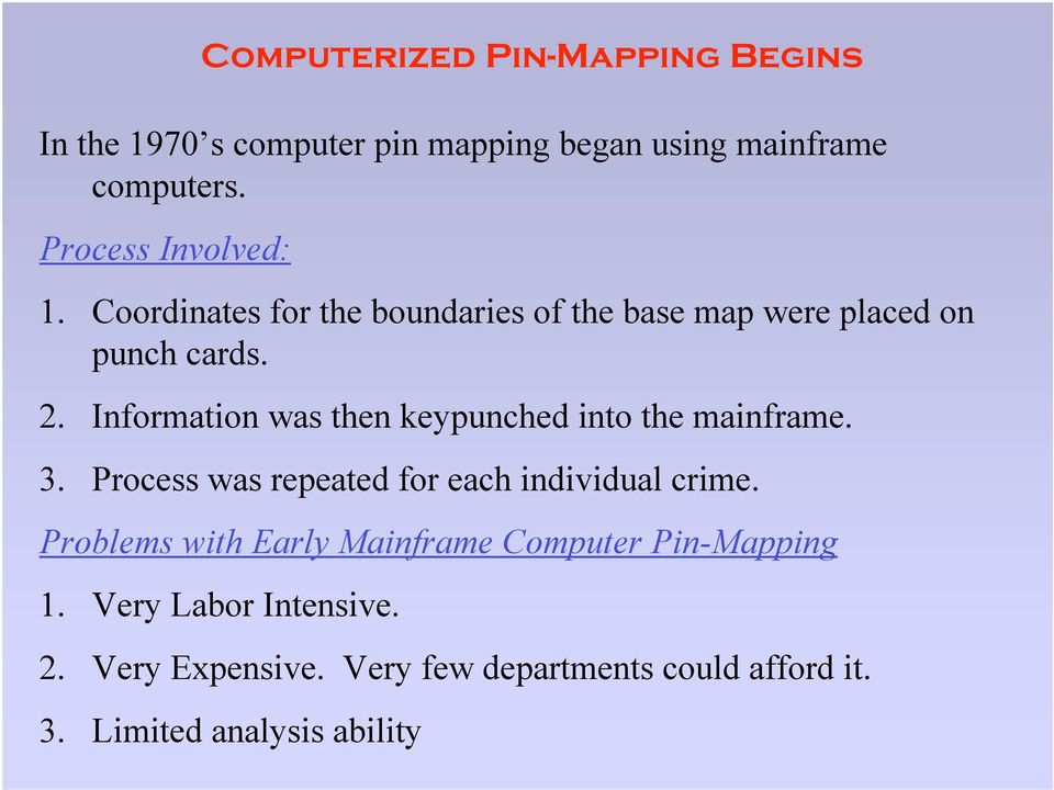 Information was then keypunched into the mainframe. 3. Process was repeated for each individual crime.