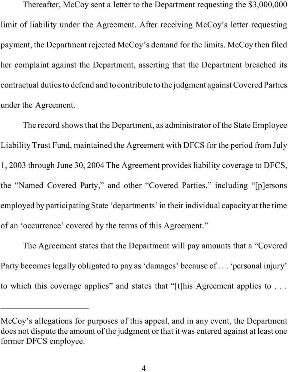 McCoy then filed her complaint against the Department, asserting that the Department breached its contractual duties to defend and to contribute to the judgment against Covered Parties under the