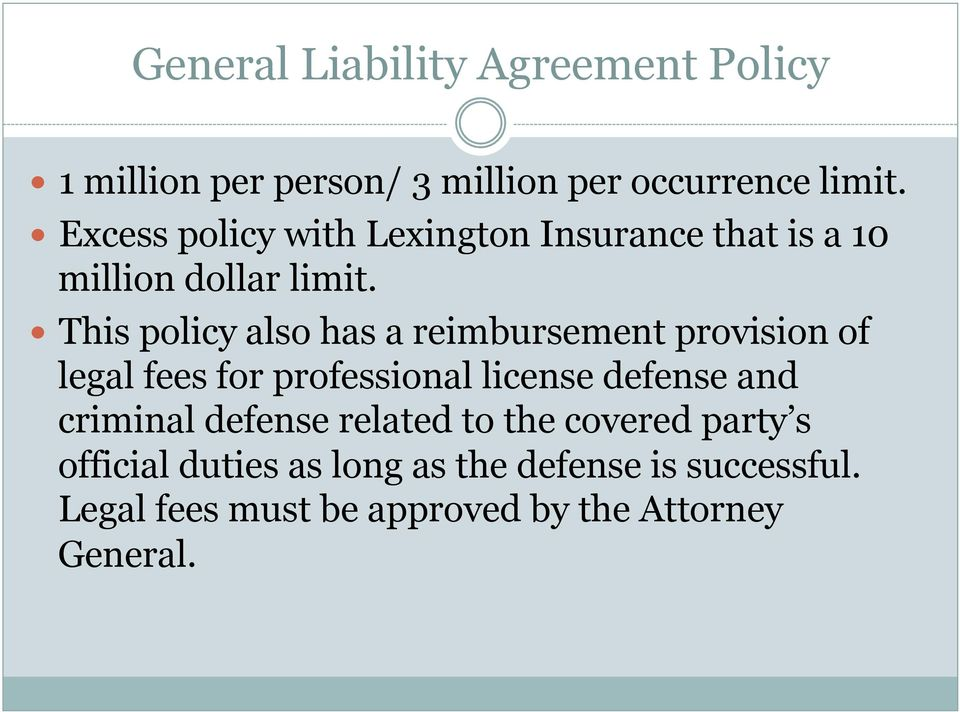 This policy also has a reimbursement provision of legal fees for professional license defense and