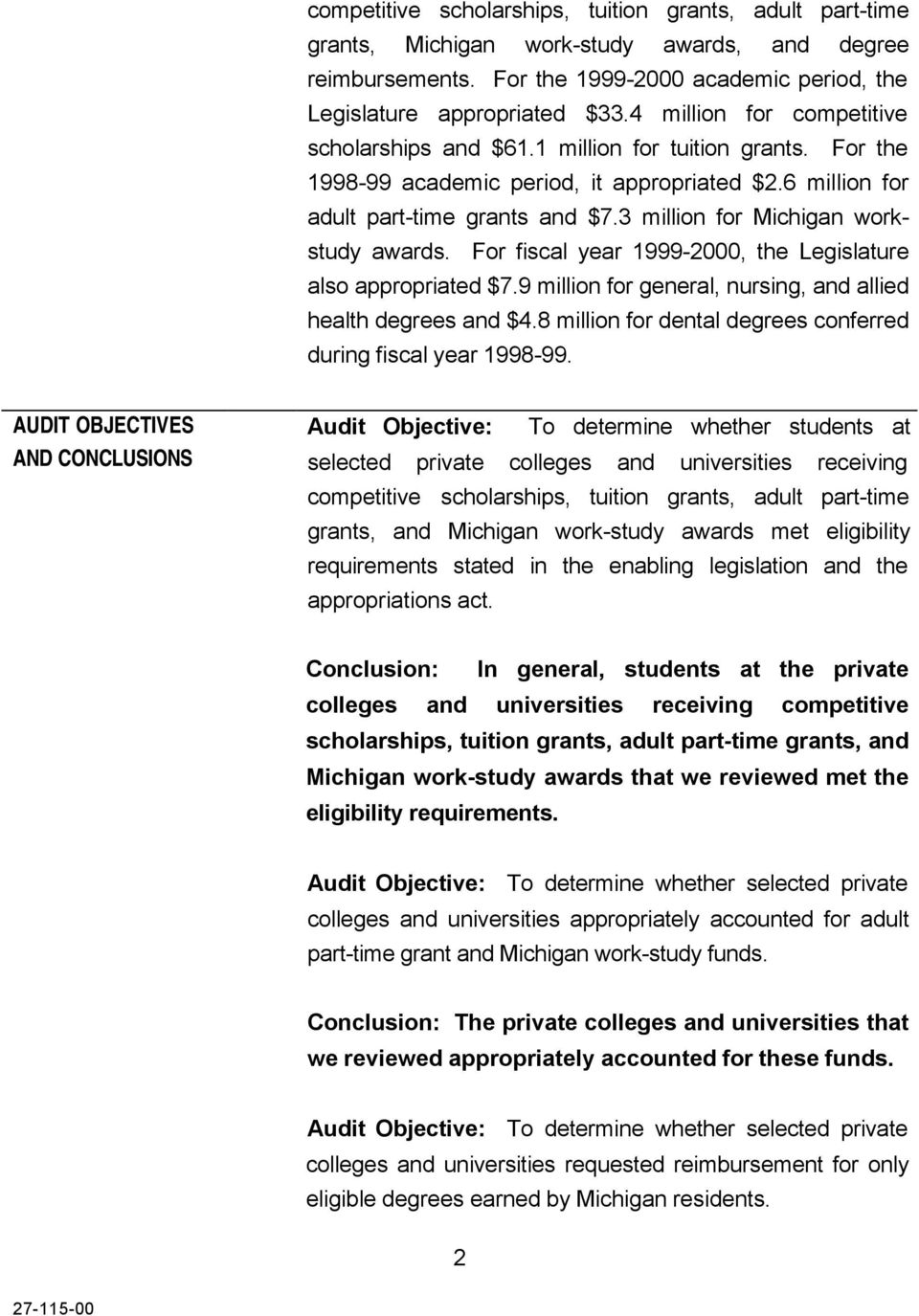 3 million for Michigan workstudy awards. For fiscal year 1999-2000, the Legislature also appropriated $7.9 million for general, nursing, and allied health degrees and $4.