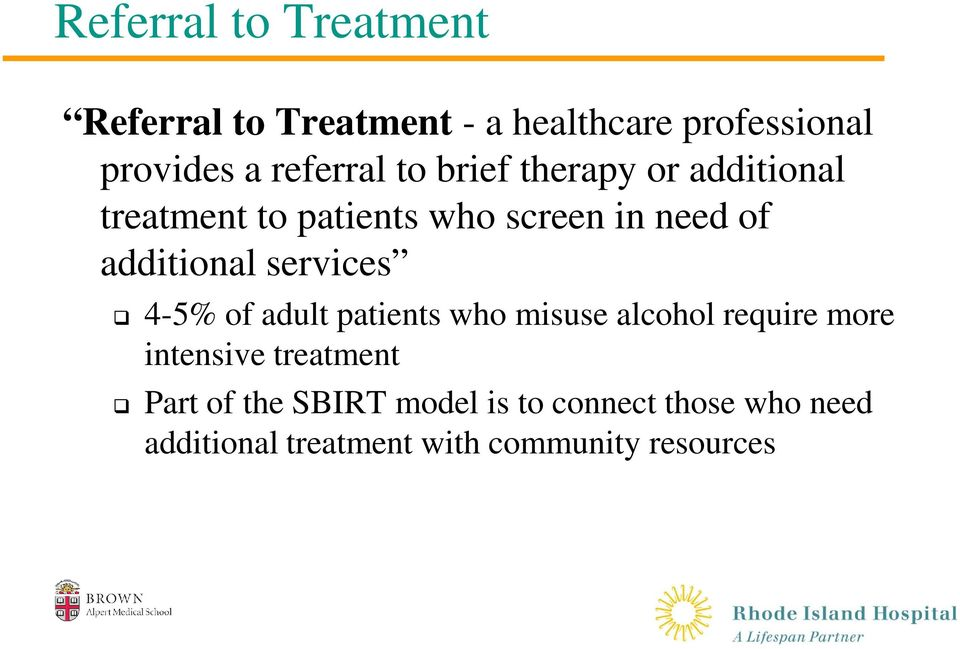 additional services 4-5% of adult patients who misuse alcohol require more intensive