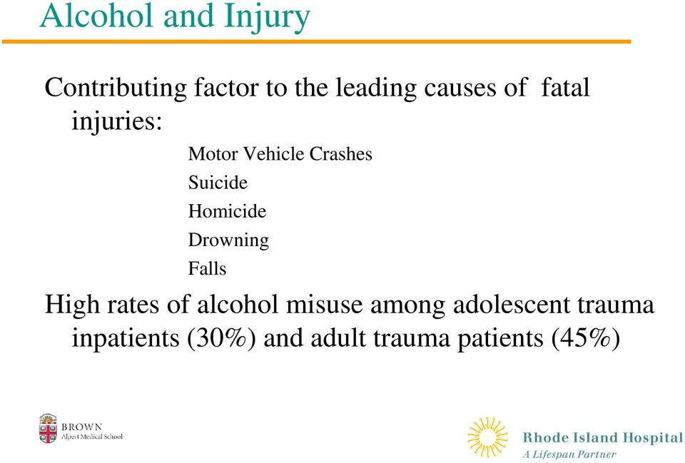 Homicide Drowning Falls High rates of alcohol misuse among