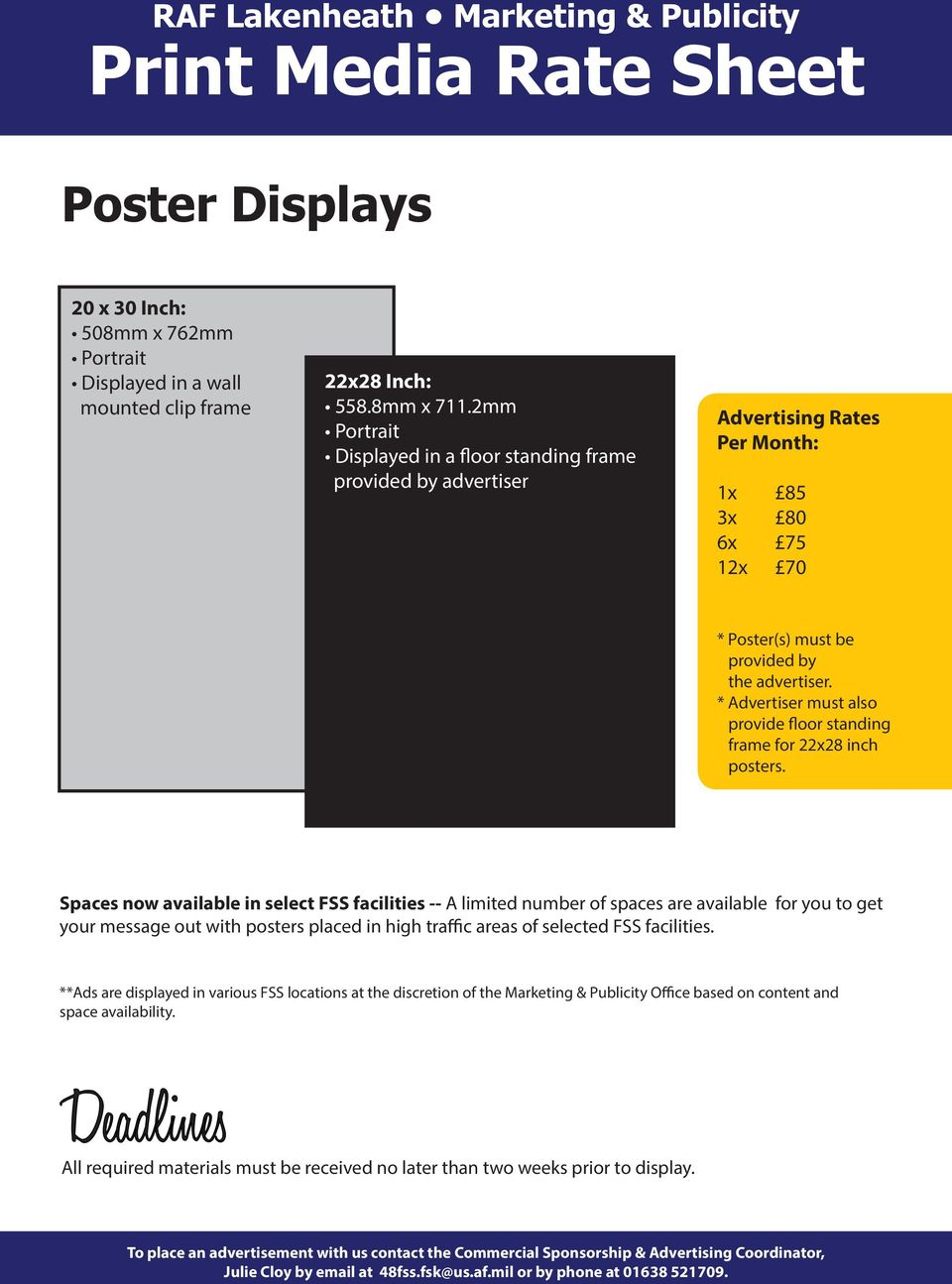 * Advertiser must also provide floor standing frame for 22x28 inch posters.