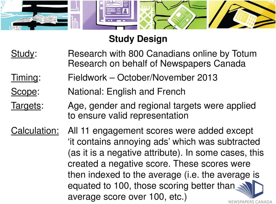 engagement scores were added except it contains annoying ads which was subtracted (as it is a negative attribute).