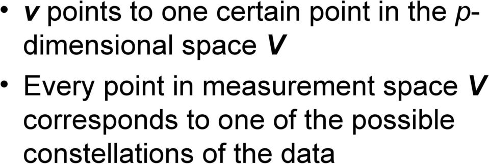 measurement space V corresponds to one