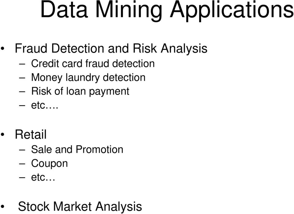 laundry detection Risk of loan payment etc.