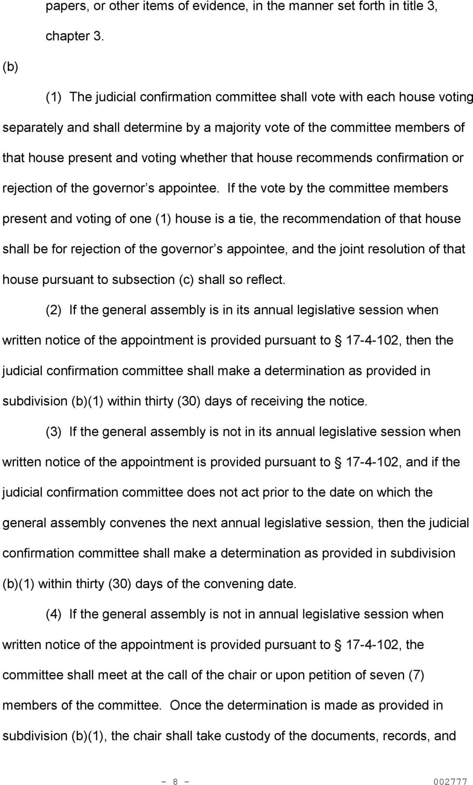 house recommends confirmation or rejection of the governor s appointee.