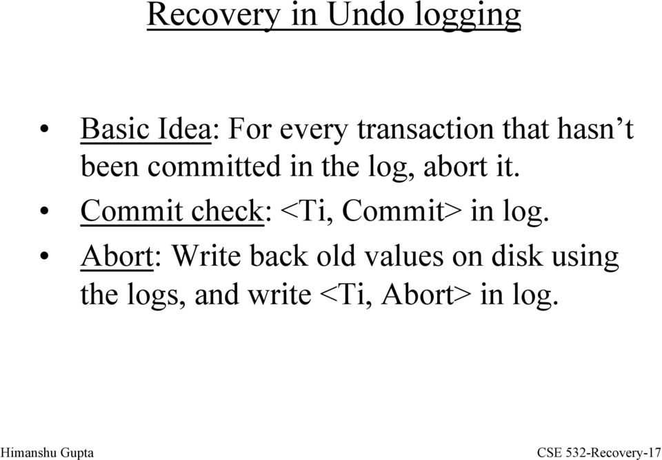 Commit check: <Ti, Commit> in log.