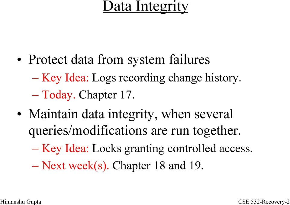 Maintain data integrity, when several queries/modifications are run