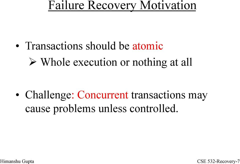 at all Challenge: Concurrent transactions may