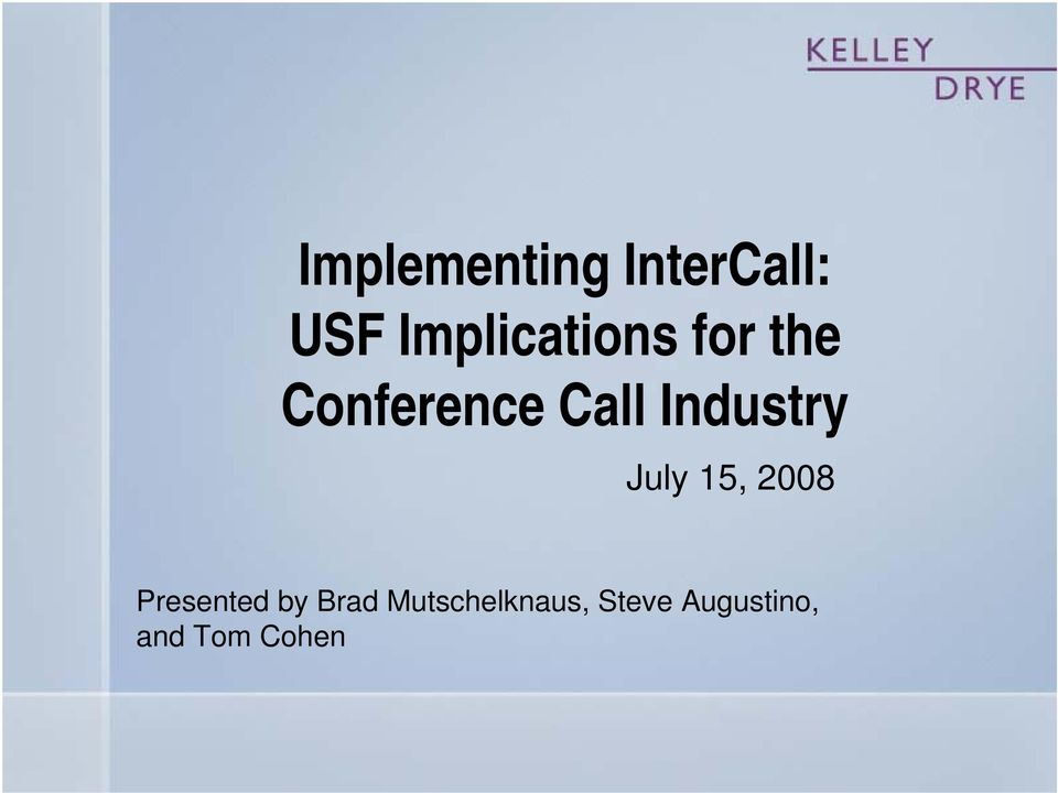 Industry July 15, 2008 Presented by