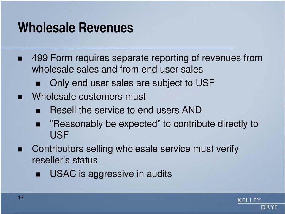 Resell the service to end users AND Reasonably be expected to contribute directly to USF