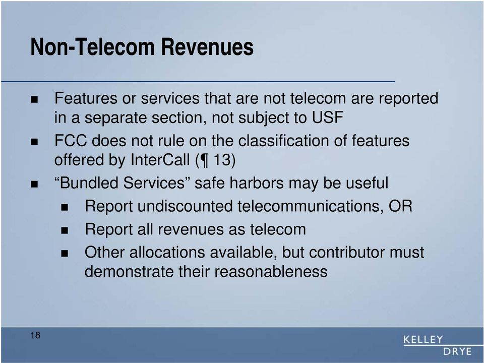 Bundled Services safe harbors may be useful Report undiscounted telecommunications, OR Report all