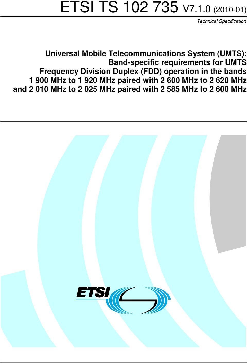 Frequency Division Duplex (FDD) operation in the bands 1 900 to 1 920
