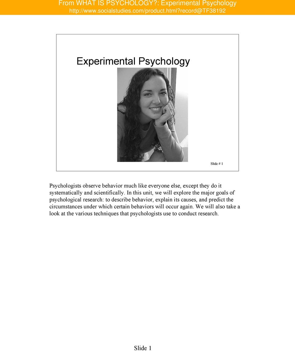 In this unit, we will explore the major goals of psychological research: to describe behavior, explain its