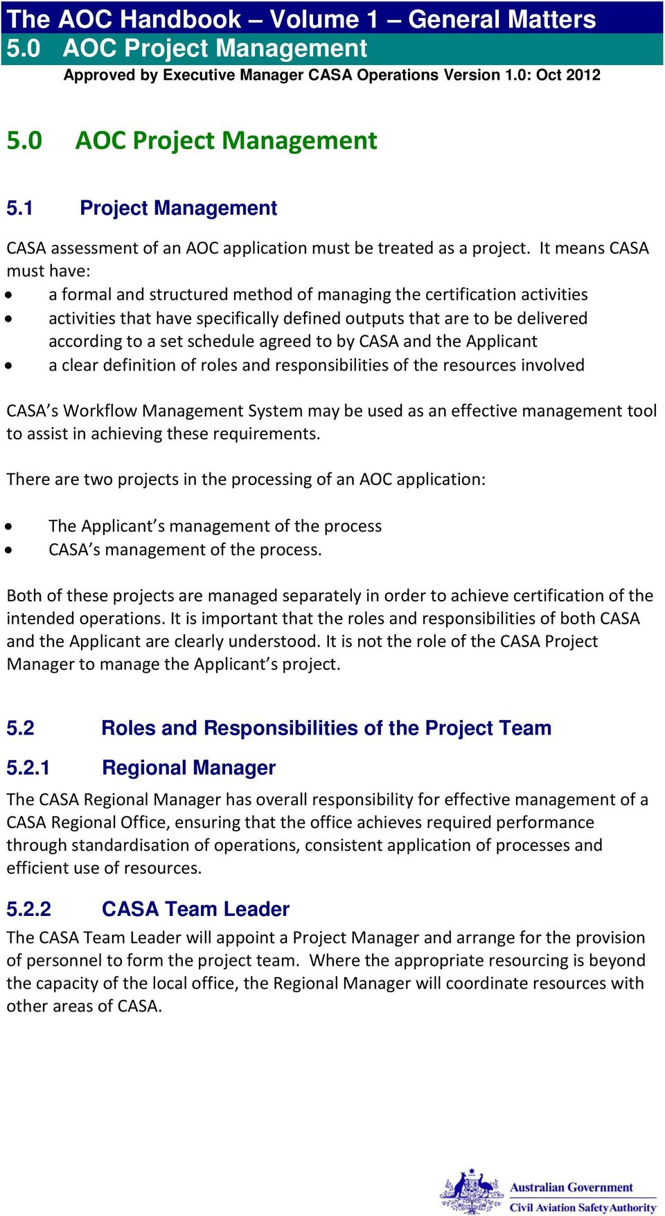 agreed to by CASA and the Applicant a clear definition of roles and responsibilities of the resources involved CASA s Workflow Management System may be used as an effective management tool to assist