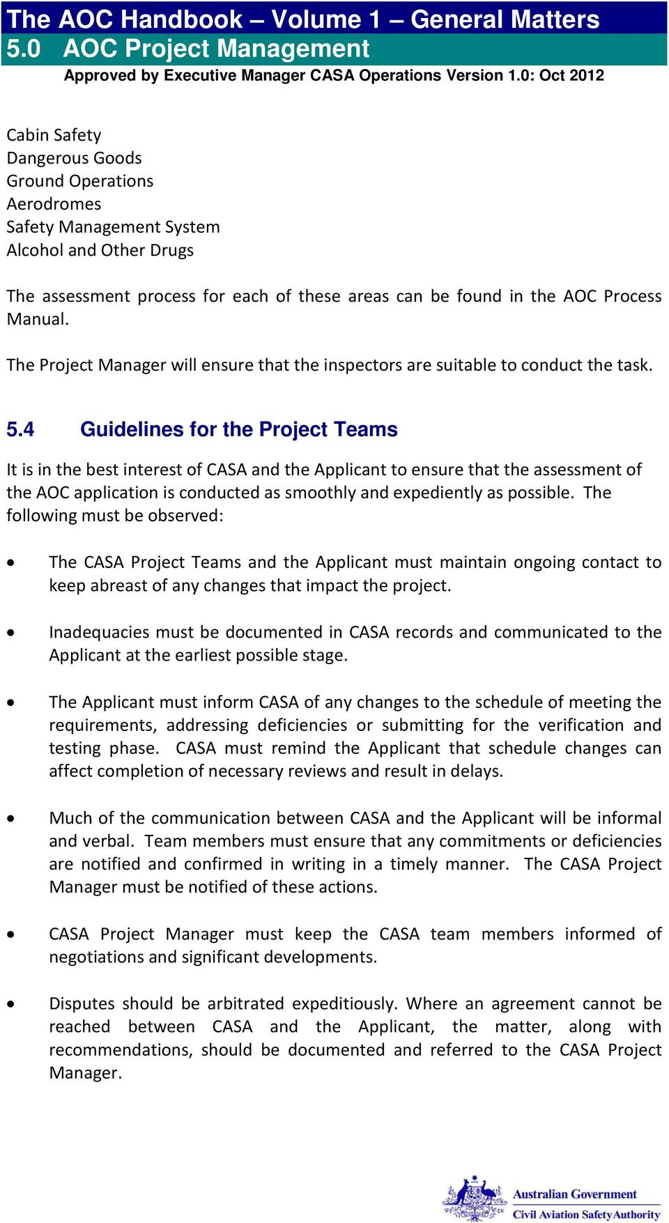 4 Guidelines for the Project Teams It is in the best interest of CASA and the Applicant to ensure that the assessment of the AOC application is conducted as smoothly and expediently as possible.