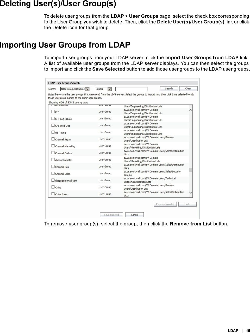 Importing User Groups from LDAP To import user groups from your LDAP server, click the Import User Groups from LDAP link.