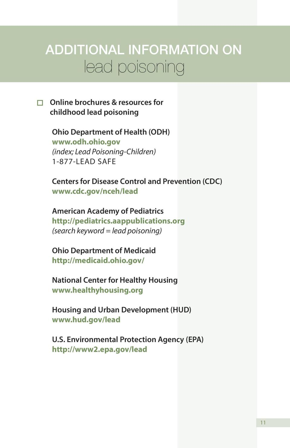 gov/nceh/lead American Academy of Pediatrics http://pediatrics.aappublications.