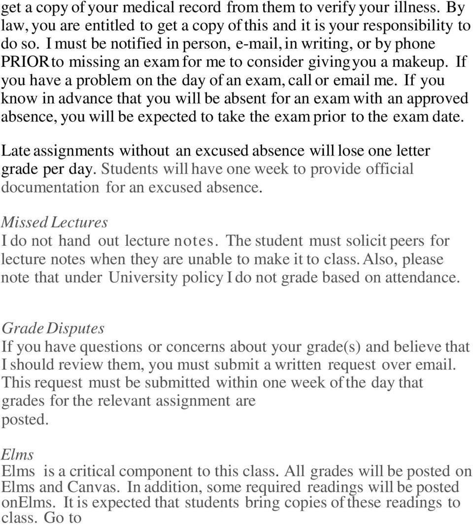 If you know in advance that you will be absent for an exam with an approved absence, you will be expected to take the exam prior to the exam date.
