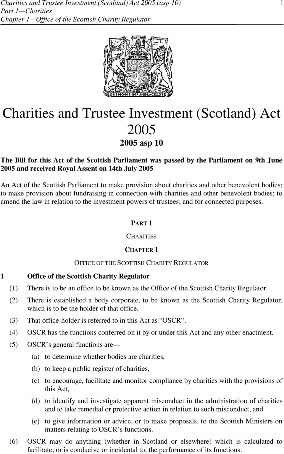 benevolent bodies; to make provision about fundraising in connection with charities and other benevolent bodies; to amend the law in relation to the investment powers of trustees; and for connected