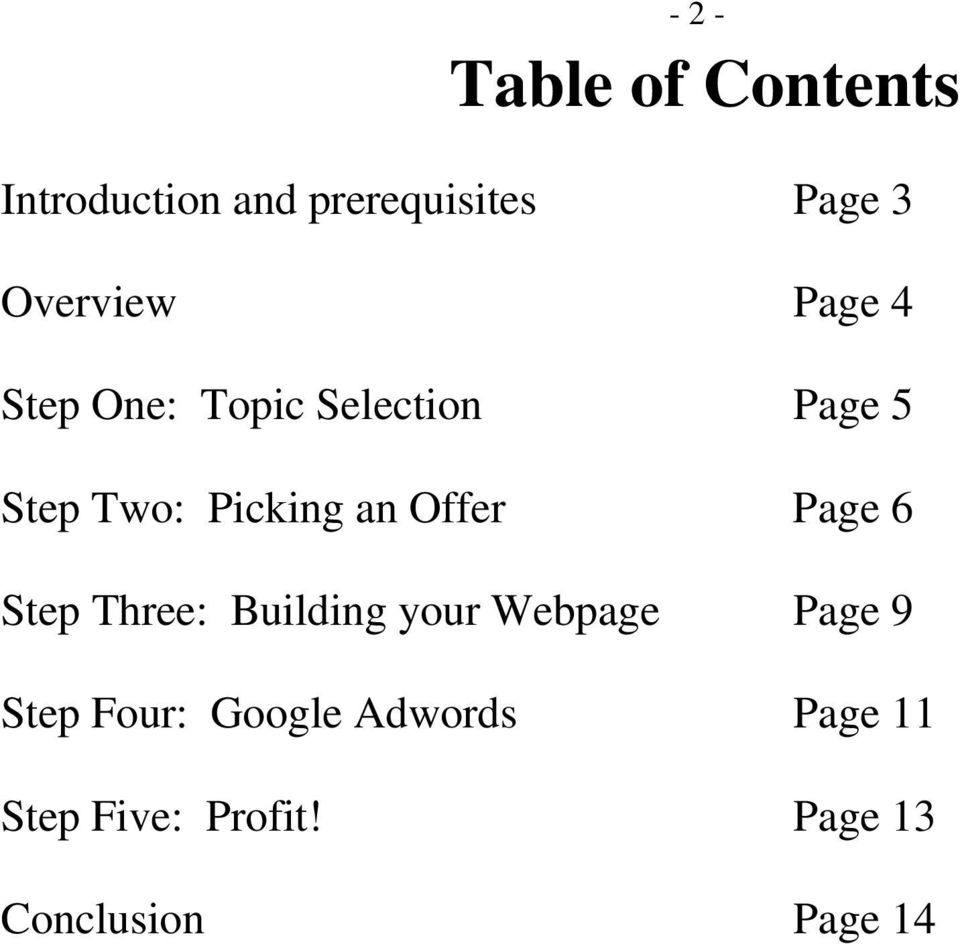 an Offer Page 6 Step Three: Building your Webpage Page 9 Step