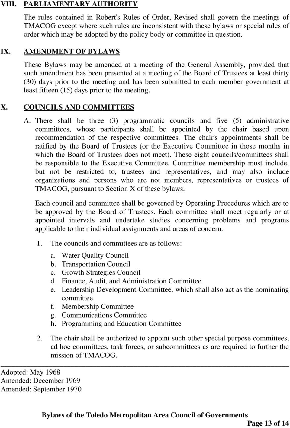 AMENDMENT OF BYLAWS These Bylaws may be amended at a meeting of the General Assembly, provided that such amendment has been presented at a meeting of the Board of Trustees at least thirty (30) days