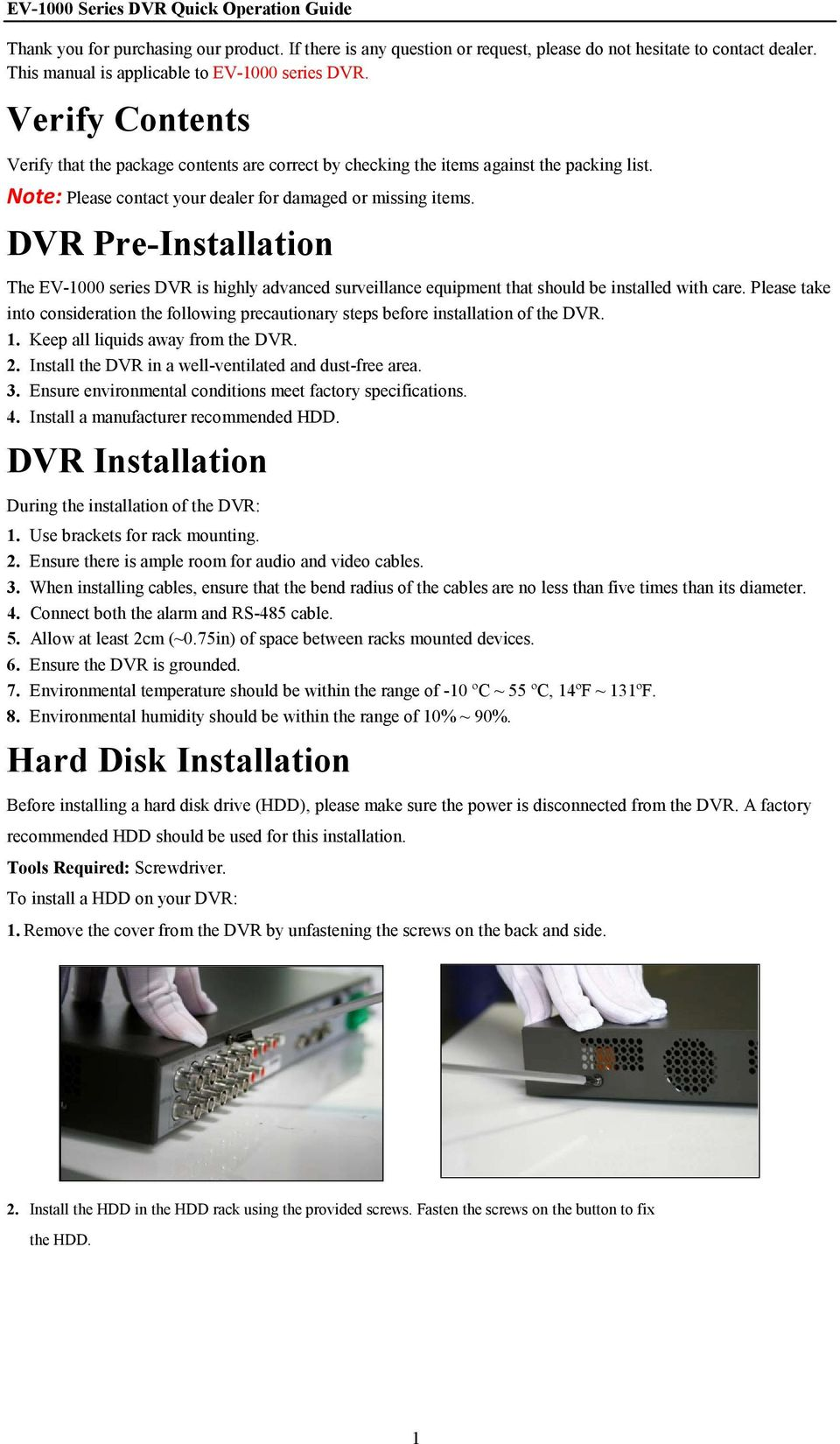 DVR Pre-Installation The EV-1000 series DVR is highly advanced surveillance equipment that should be installed with care.