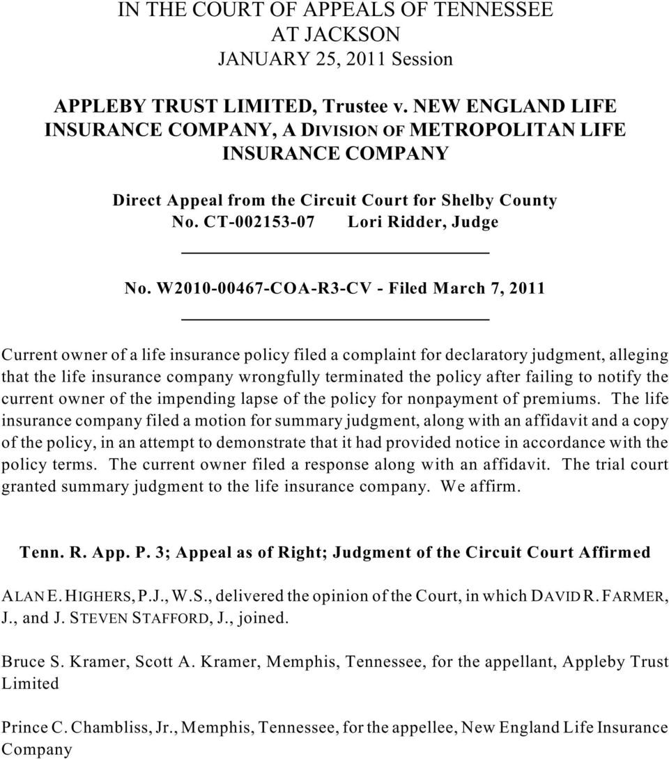 W2010-00467-COA-R3-CV - Filed March 7, 2011 Current owner of a life insurance policy filed a complaint for declaratory judgment, alleging that the life insurance company wrongfully terminated the