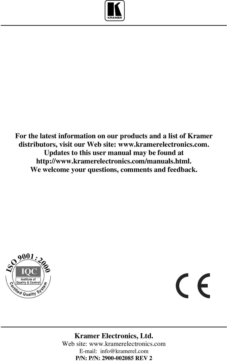 kramerelectronics.com/manuals.html. We welcome your questions, comments and feedback.