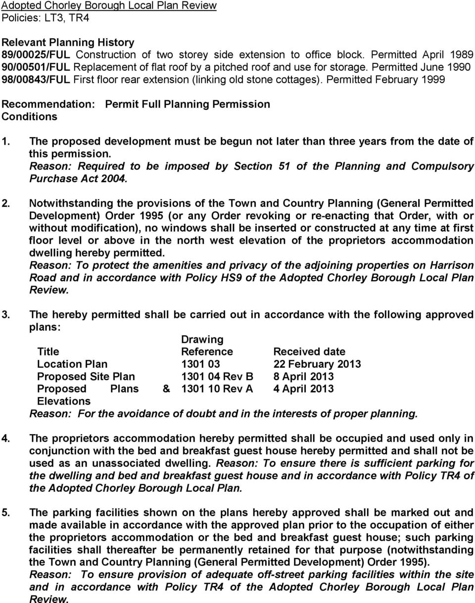 Permitted February 1999 Recommendation: Permit Full Planning Permission Conditions 1. The proposed development must be begun not later than three years from the date of this permission.