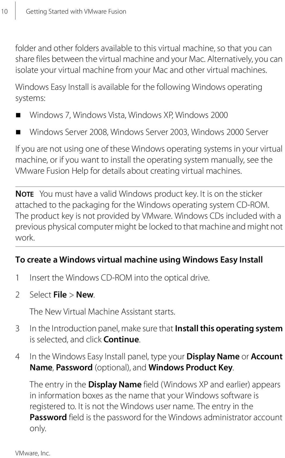 Windows Easy Install is available for the following Windows operating systems: Windows 7, Windows Vista, Windows XP, Windows 2000 Windows Server 2008, Windows Server 2003, Windows 2000 Server If you