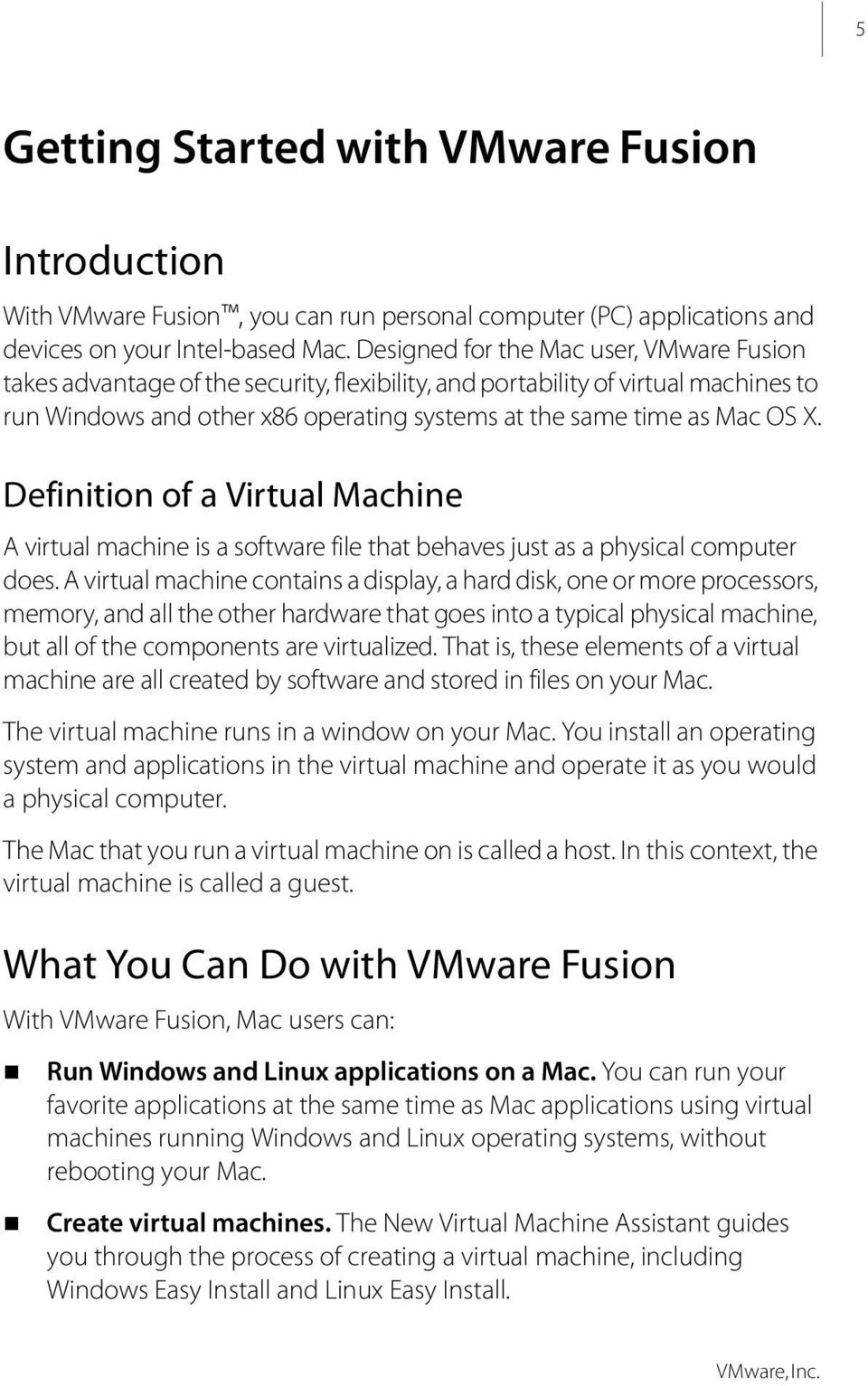 Definition of a Virtual Machine A virtual machine is a software file that behaves just as a physical computer does.