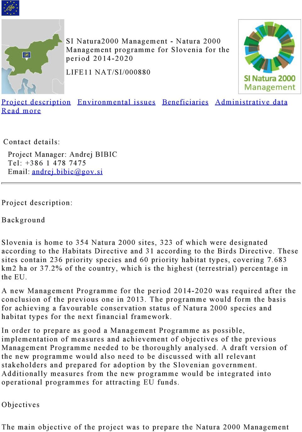 si Project description: Background Slovenia is home to 354 Natura 2000 sites, 323 of which were designated according to the Habitats Directive and 31 according to the Birds Directive.