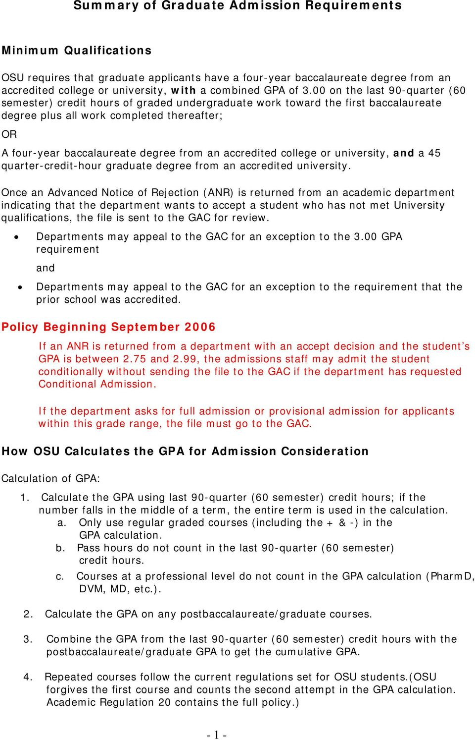 00 on the last 90-quarter (60 semester) credit hours of graded undergraduate work toward the first baccalaureate degree plus all work completed thereafter; OR A four-year baccalaureate degree from an