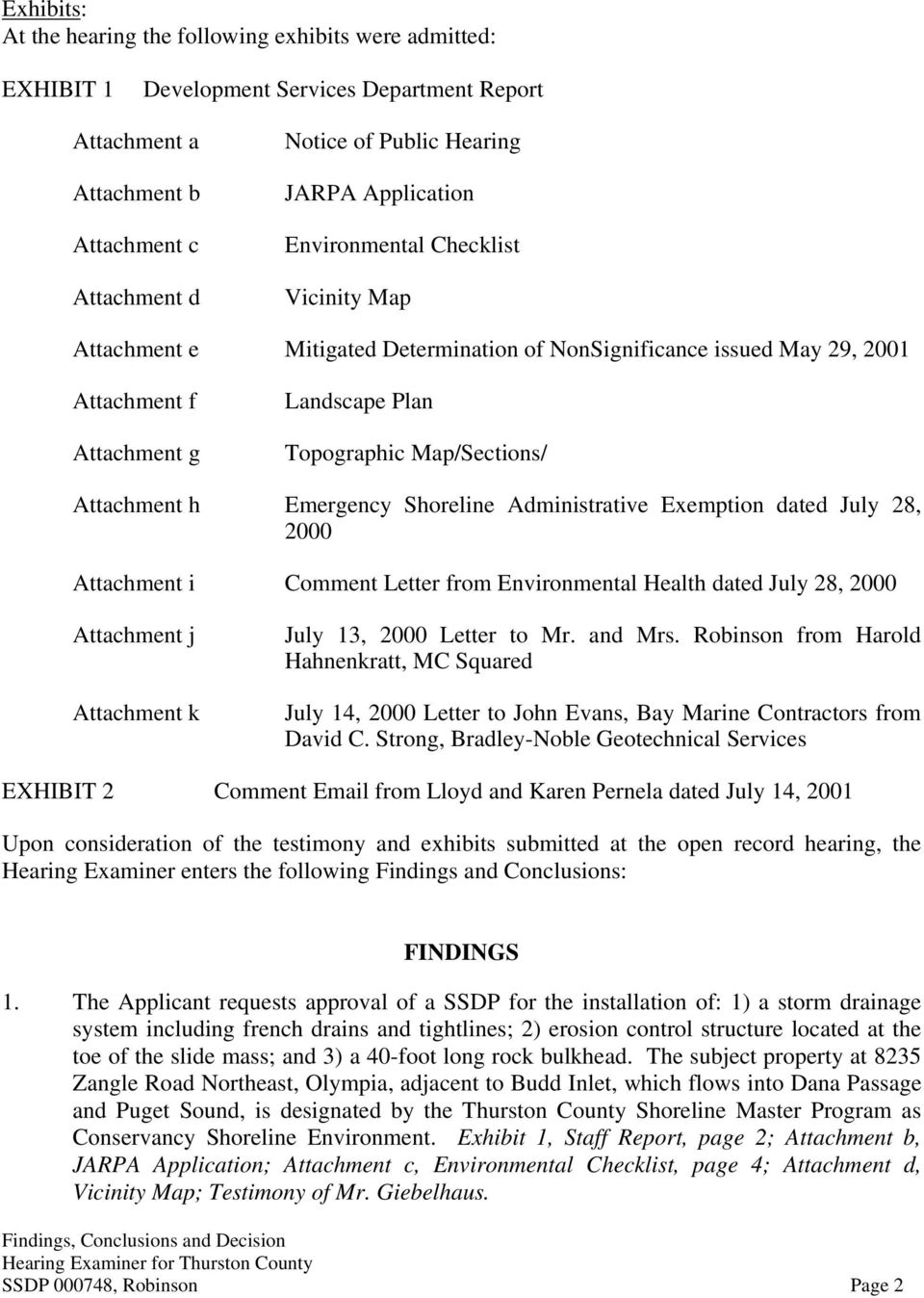 Attachment h Emergency Shoreline Administrative Exemption dated July 28, 2000 Attachment i Comment Letter from Environmental Health dated July 28, 2000 Attachment j Attachment k July 13, 2000 Letter