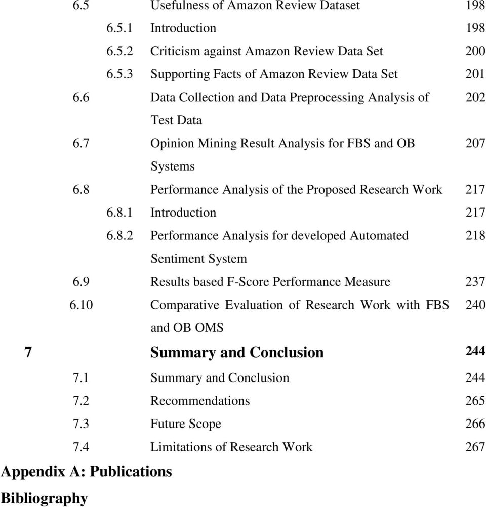 8 Performance Analysis of the Proposed Research Work 217 6.8.1 Introduction 217 6.8.2 Performance Analysis for developed Automated 218 Sentiment System 6.
