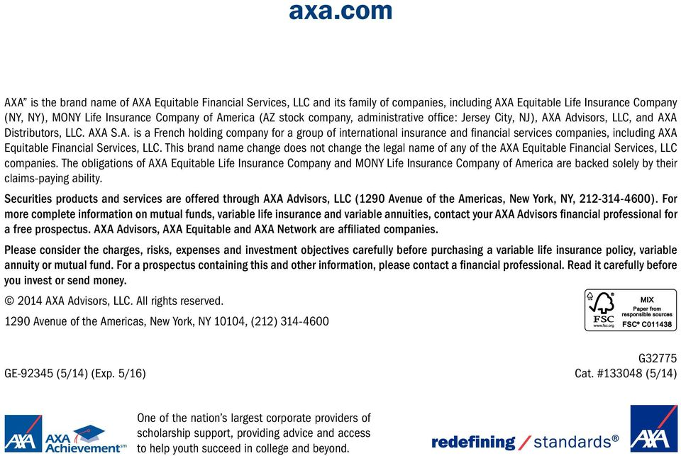 A Advisors, LLC, and AXA Distributors, LLC. AXA S.A. is a French holding company for a group of international insurance and financial services companies, including AXA Equitable Financial Services, LLC.