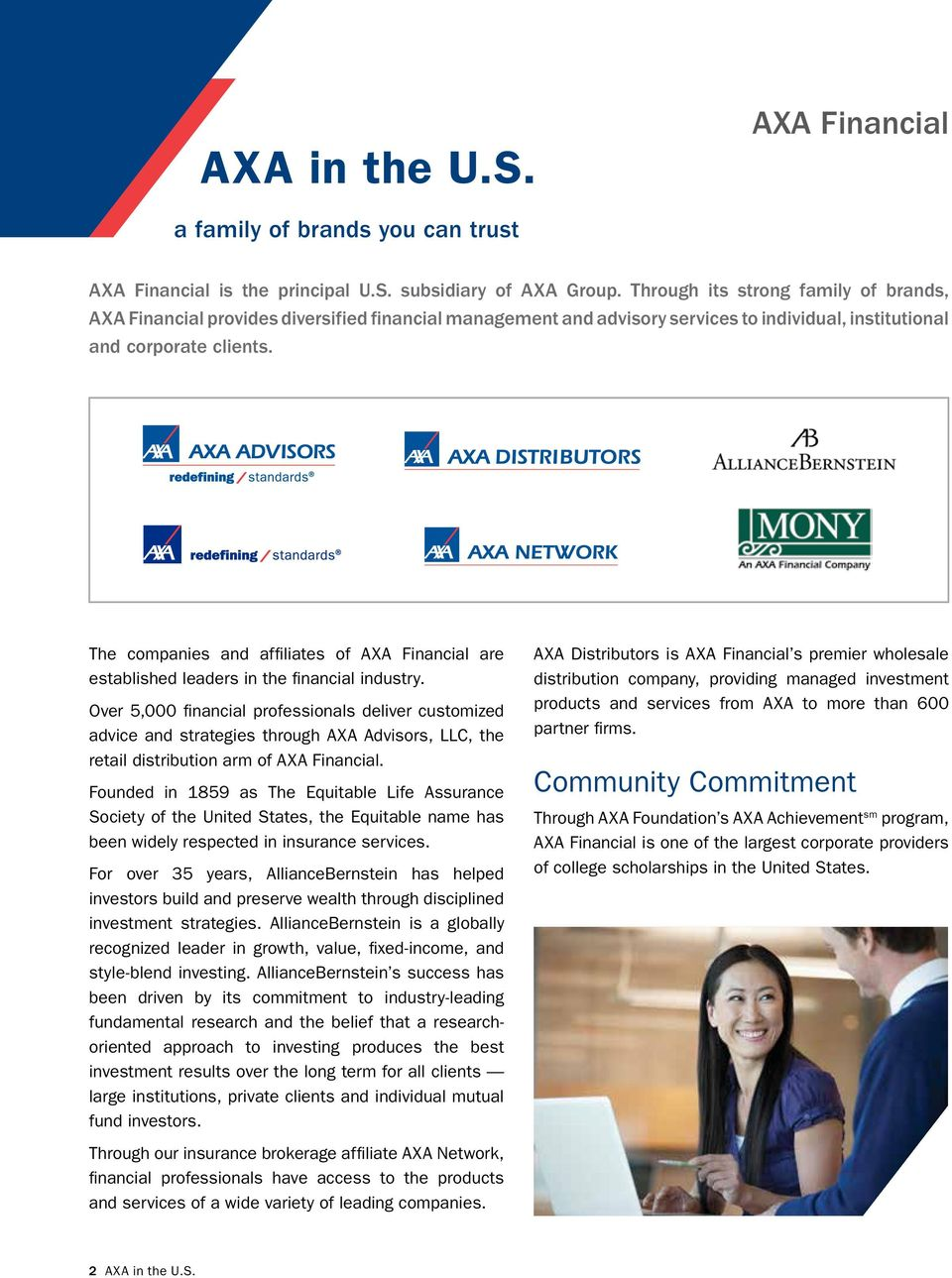 The companies and affiliates of AXA Financial are established leaders in the financial industry.