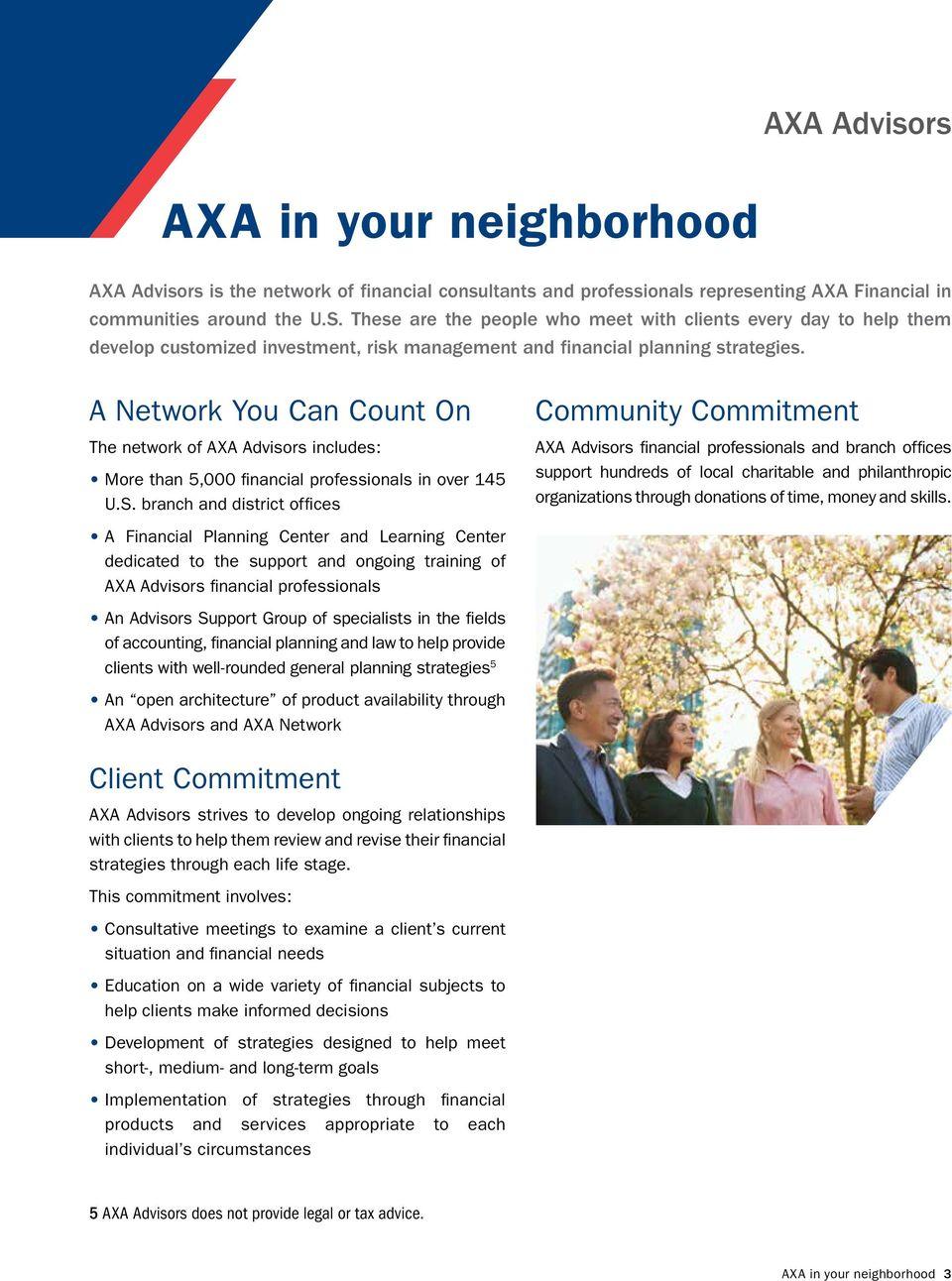 A Network You Can Count On The network of AXA Advisors includes: More than 5,000 financial professionals in over 145 U.S.