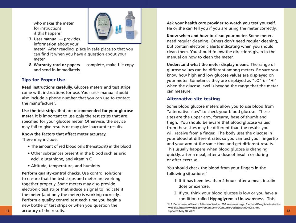 Tips for Proper Use Read instructions carefully. Glucose meters and test strips come with instructions for use.