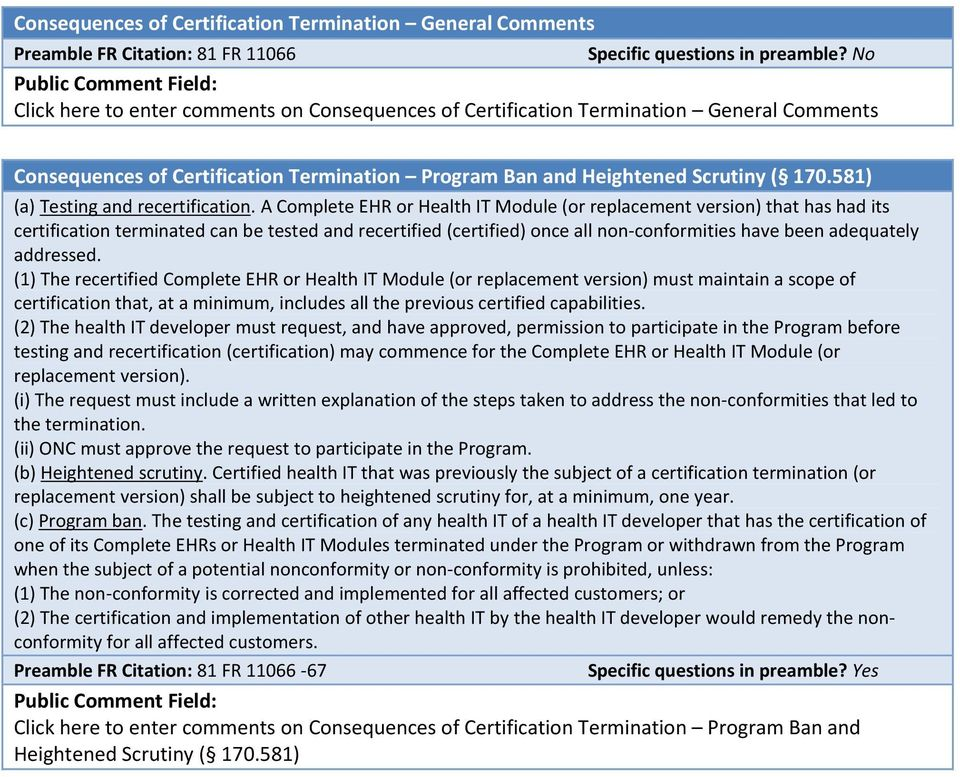 A Complete EHR or Health IT Module (or replacement version) that has had its certification terminated can be tested and recertified (certified) once all non-conformities have been adequately