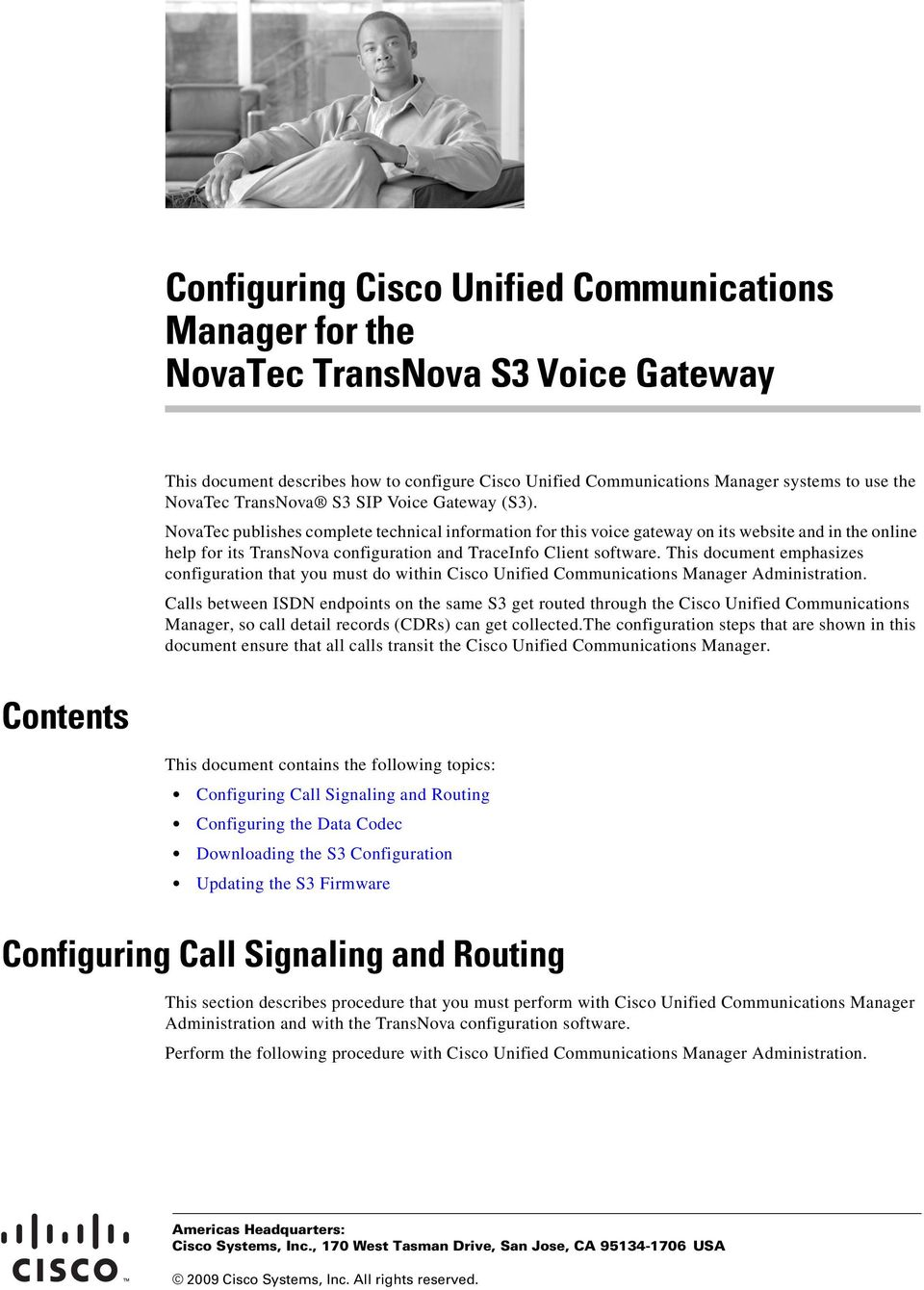 NovaTec publishes complete technical information for this voice gateway on its website and in the online help for its TransNova configuration and TraceInfo Client software.